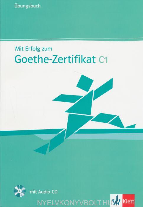 Mit Erfolg zum Goethe-Zertifikat C1 Übungsbuch mit CD