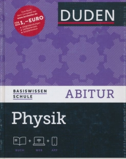 Duden Basiswissen Schule Abitur Physik Buch+WEB+APP - Das Standardwerk für Abiturinten 4.auflage