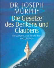 Dr. Joseph Murphy: Die Gesetze des Denkens und Glaubens
