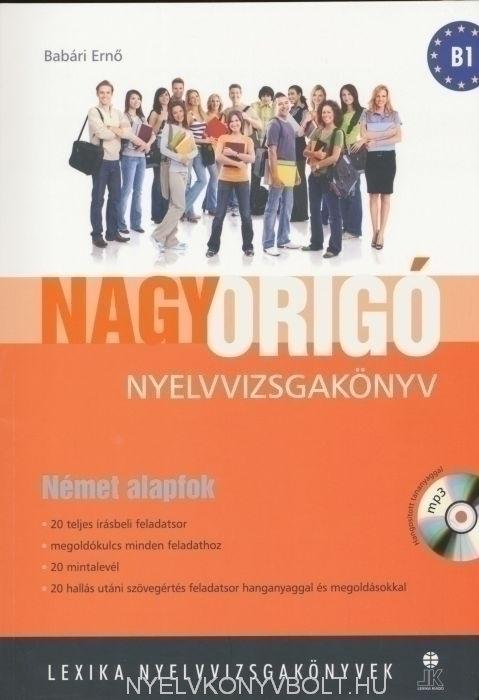 Nagy ORIGÓ Nyelvvizsgakönyv - Német Alapfok (B1) MP3 CD melléklettel