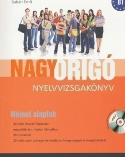 Nagy ORIGÓ Nyelvvizsgakönyv - Német Alapfok (B1) MP3 CD melléklettel (LX-0063)