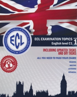ECL Examination Topics English Level C1 - Including updated tasks and DIY tasks