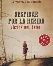 Víctor del Árbol: Respirar Por La Herida
