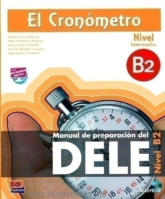 El Cronómetro Nivel intermedio B2 - Manual de preparación del DELE - Incluye CD audio