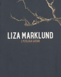 Liza Marklund: Lyckliga gatan - Annika Bengtzon (del 10)