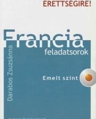 Készüljünk az új érettségire! Francia feladatsorok Emelt szint CD-melléklettel (Darabos Zsuzsánna)