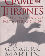 George R. R. Martin: A Storm of Swords Part 1: Steel and Snow - A Song of Ice and Fire  Book 3