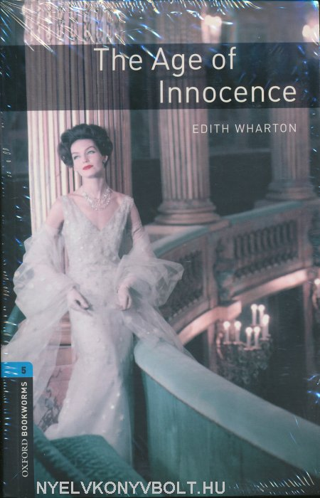 The Age of Innocence with Audio CD - Oxford Bookworms Library Level 5