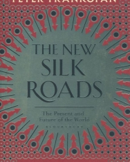 Peter Frankopan: The New Silk Roads The Present and Future of the World