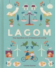Linnea Dunne: Lagom: The Swedish Art of Balanced Living