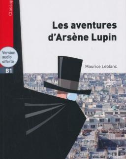 Les aventures d'Arséne Lupin + Version audio offerte - Lire en Francais Facile Classique niveau B1