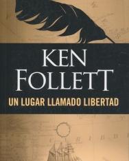 Ken Follett: Un lugar llamado libertad