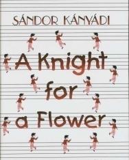 Kányádi Sándor: A Knight for a Flower (Mesék angol nyelven)