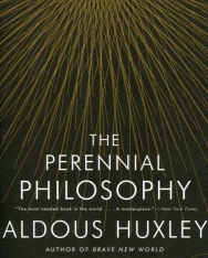 Aldous Huxley: The Perennial Philosophy