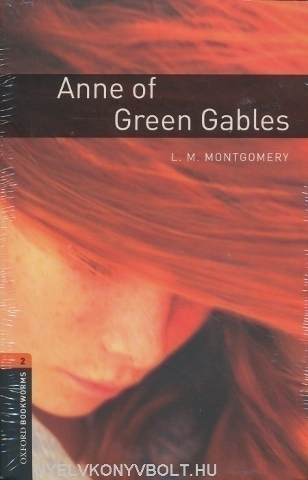 Anne of Green Gables with Audio CD - Oxford Bookworms Library Level 2