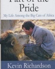 Kevin Richardson: Part of the Pride: My Life Among the Big Cats of Africa