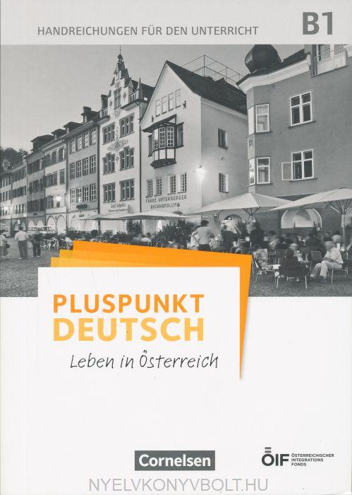 Pluspunkt Deutsch - Leben in Österreich: B1 - Handreichungen für den Unterricht mit Kopiervorlagen