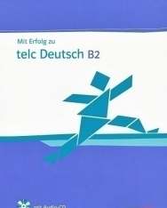 Mit Erfolg zu Telc Deutsch B2 Übungsbuch mit Audio CD