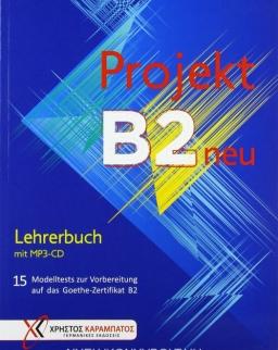 Projekt B2 neu: 15 Modelltests zur Vorbereitung auf das Goethe-Zertifikat B2 / Lehrerbuch mit MP3-CD