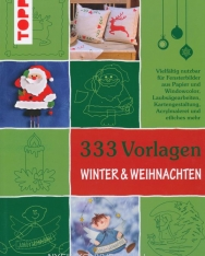 333 Vorlagen Winter & Weihnachten - Die schönsten Motive für Bastelprojekte aus Papier, Holz und anderen Materialien