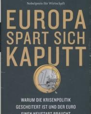 Joseph Stiglitz: Europa spart sich kaputt