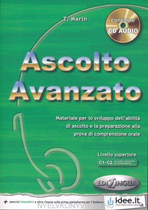 Ascolto Avanzato + CD audio -  Materiale per lo sviluppo dell'abilita di ascolto. Livello avanzato (C1-C2)