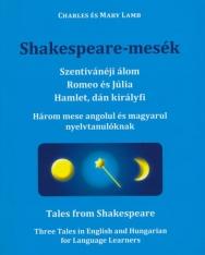 Shakespeare-mesék | Tales from Sakespeare - Három mese angolul és magyarul nyelvtanulóknak