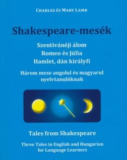 Shakespeare-mesék   Tales from Sakespeare - Három mese angolul és magyarul nyelvtanulóknak