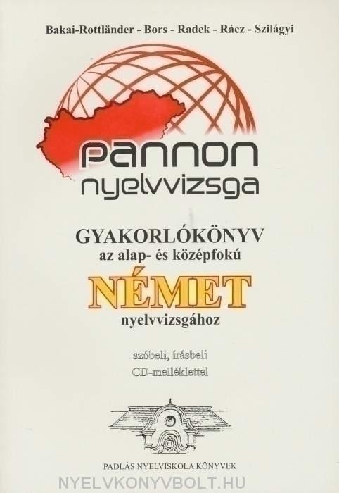 Pannon nyelvvizsga gyakorlókönyv az alap- és középfokú német nyelvvizsgához +CD