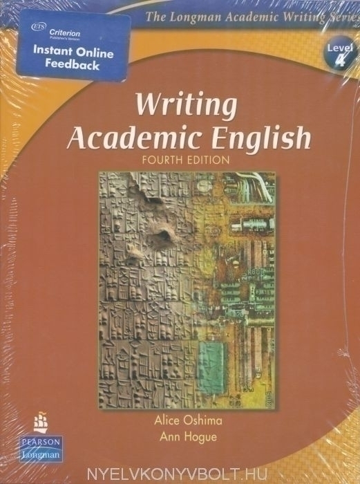 Writing Academic English - 4th Edition with Criterion Publisher's Version Instant Online Feedback (Longman Academic Writing Series Level 4)
