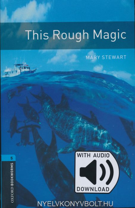 This Rough Magic with Audio Download - Oxford Bookworms Library Level 5