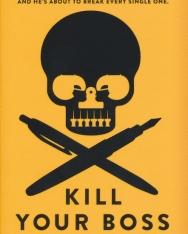 Shane Kuhn: Kill Your Boss