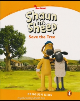 Shaun the Sheep - Save the Tree - Penguin Kids Reader Level 3