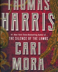 Thomas Harris: Cari Mora: A Novel
