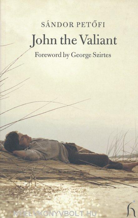 Petőfi Sándor: John the Valiant (János vitéz angol nyelven)