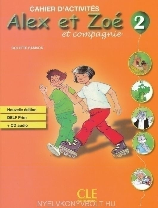 Alex et Zoé et compagnie niveau 2  Cahier d'Activités avec CD audio Nouvelle édition
