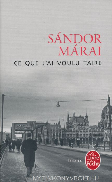 Sándor Márai: Ce que j'ai voulu taire (Hallgatni akartam francia nyelven)