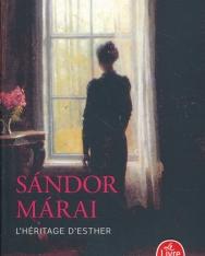 Márai Sándor: L'Héritage d'Esther (Eszter hagyatéka francia nyelven)