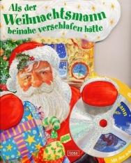 Als der Weihnachtsmann beinahe verschlafen hätte: Mit den schönsten Weihnachtsliedern auf CD