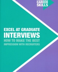 Excel at Graduate Interviews - How to Make the Best Impression with Recruiters
