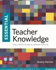 Essential Teacher Knowledge - Core Concepts in English Language Teaching (with DVD & online resources)