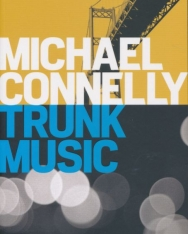Michael Connelly: Trunk Music