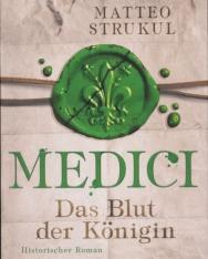 Matteo Strukul: Medici - Das Blut der Königin: Historischer Roman. Die Medici-Reihe 3