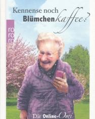 Renate Bergmann: Kennense noch Blümchenkaffee?: Die Online-Omi erklärt die Welt (Rowohlt Rotation)