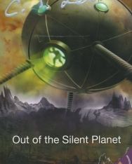 C. S. Lewis: The Cosmic Trilogy - Out of the Silent Planet