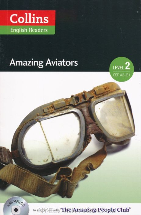 Amazing Aviators with MP3 Audio CD - Collins English Readers - Amazing People