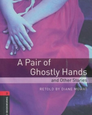 A Pair of Ghostly Hands and other Stories - Oxford Bookworms Library Level 3