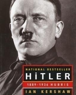 Ian Kershaw: Hitler 1889-1936 Hubris