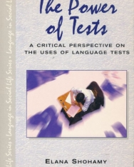 The Power of Tests - A Critical Perspective on the Uses of Language Tests