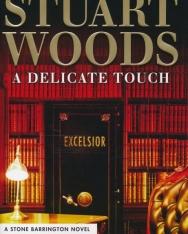 Stuart Woods: A Delicate Touch